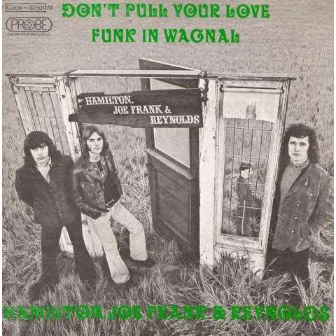 Hamilton Joe Frank Reynolds Don T Pull Your Love Powerpop An Eclectic Collection Of Pop Culture
