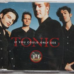 Tonic – If You Could Only SeeMe