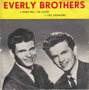 Everly Brothers –  When Will I BeLoved