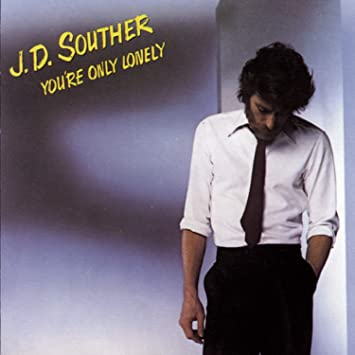 J.D. Souther – You're OnlyLonely