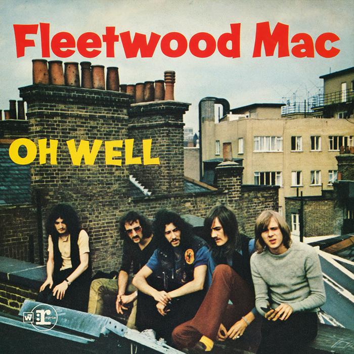 Fleetwood Mac – Oh Well-Pt1