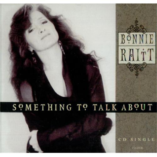 Bonnie Raitt – Something To TalkAbout