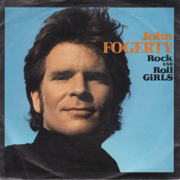 John Fogerty – Rock and Roll Girls