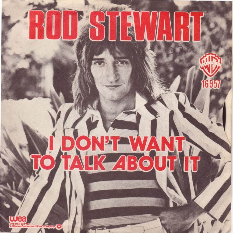 Rod Stewart – I Don't Want to Talk AboutIt