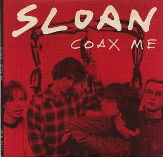 Sloan – Coax Me    —-Powerpop Friday