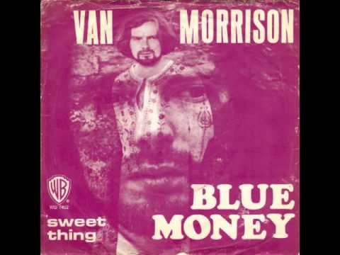 Van Morrison – Blue Money