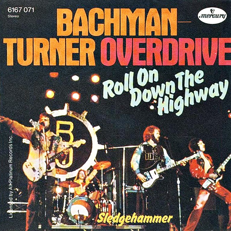 Bachman Turner Overdrive – Roll On Down theHighway
