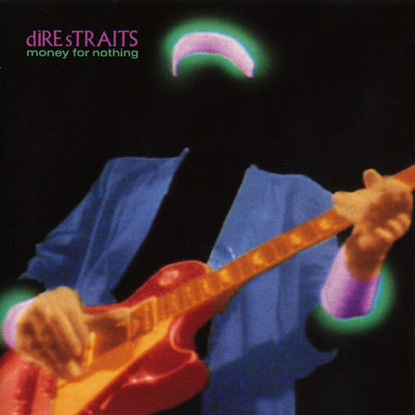Dire Straits – Money For Nothing—- Songs That ReferenceMoney