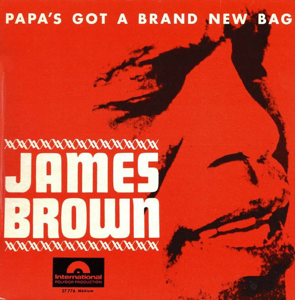 James Brown – Papa's Got A Brand NewBag