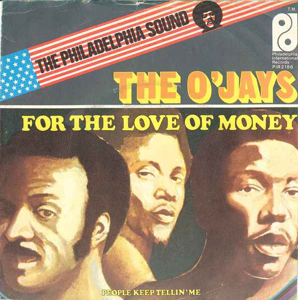 O'Jays – For The Love of Money—- Songs That ReferenceMoney