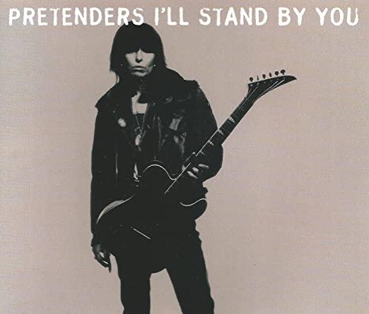 Pretenders – I'll Stand ByYou
