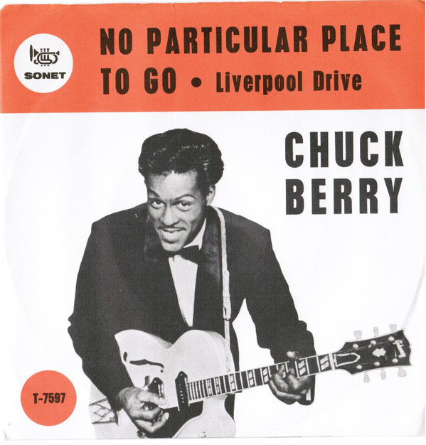 Chuck  Berry – No Particular Place To Go