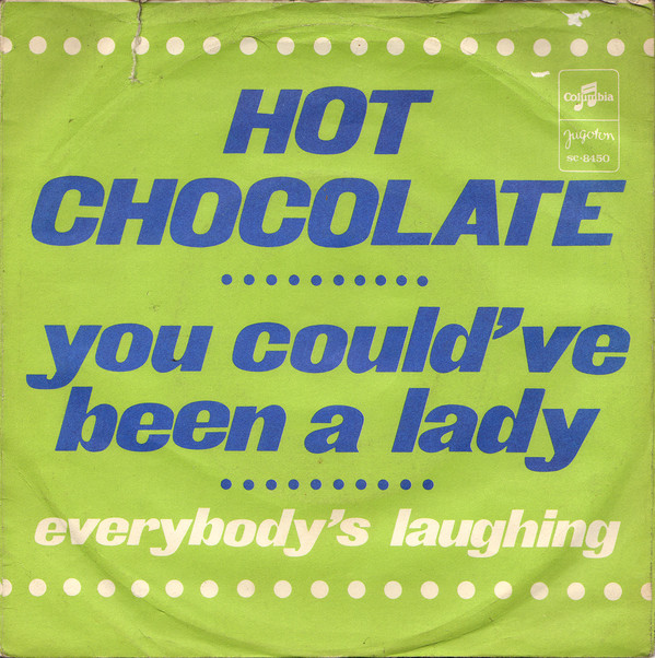 Hot Chocolate – You Could've Have Been ALady