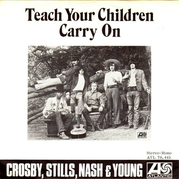 Crosby, Stills, Nash, and Young – Teach Your Children