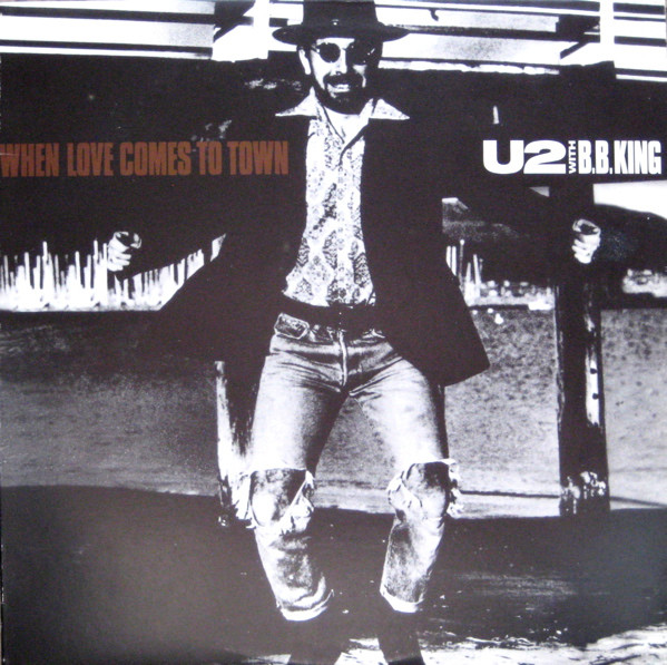 U2 – When Love Comes To Town