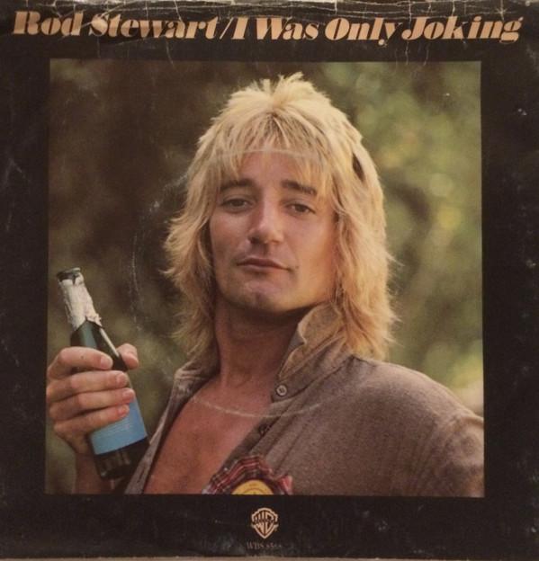Rod Stewart – I Was OnlyJoking