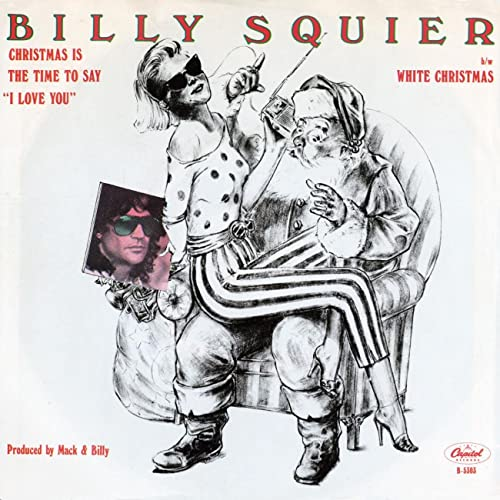 Billy Squier – Christmas Is The Time To Say I Love You