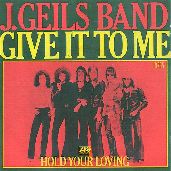 J Geils Band – Give It To Me