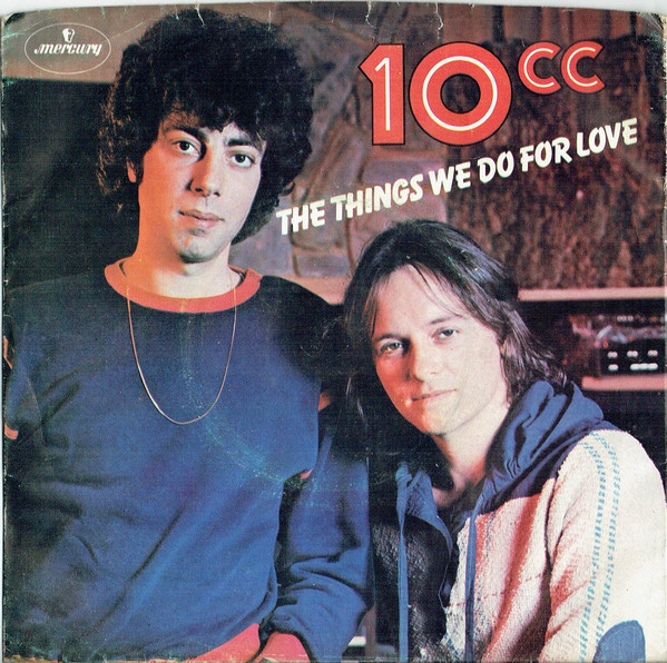 10cc – The Things We Do ForLove