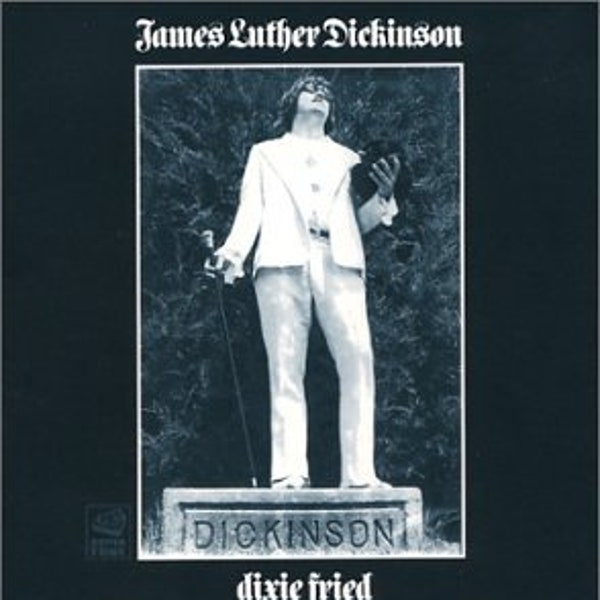 Jim Dickinson – Dixie Fried