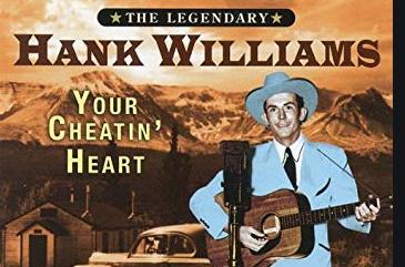 Hank Williams – Your Cheatin'Heart