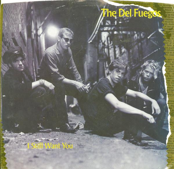 Del Fuegos – I Still WantYou