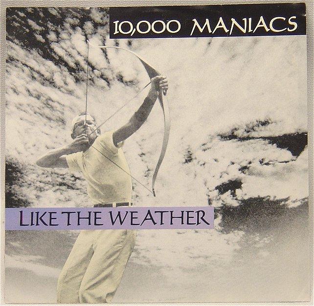 10,000 Maniacs – Like The Weather….  80's UndergroundMondays