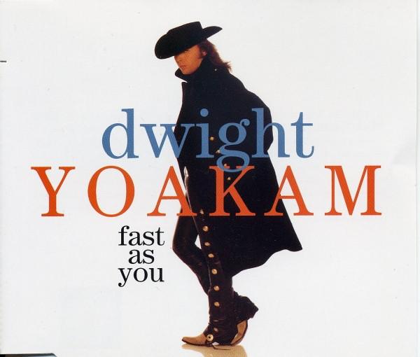 Dwight Yoakam – Fast AsYou