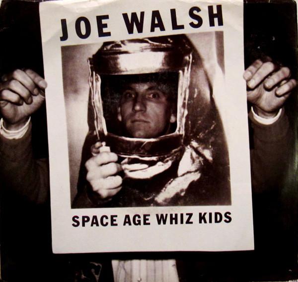 Joe Walsh – Space Age WhizKids