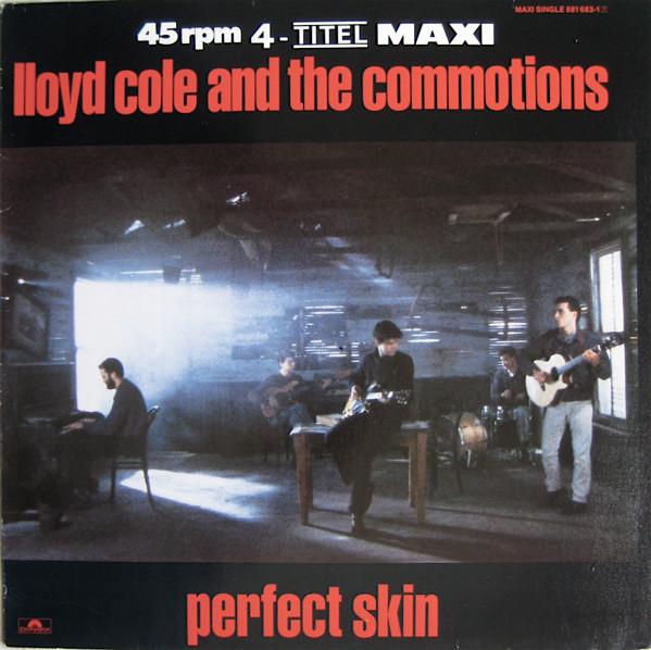 Lloyd Cole & The Commotions – Perfect Skin… 80's UndergroundMondays