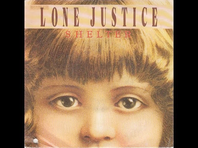 Lone Justice –Shelter