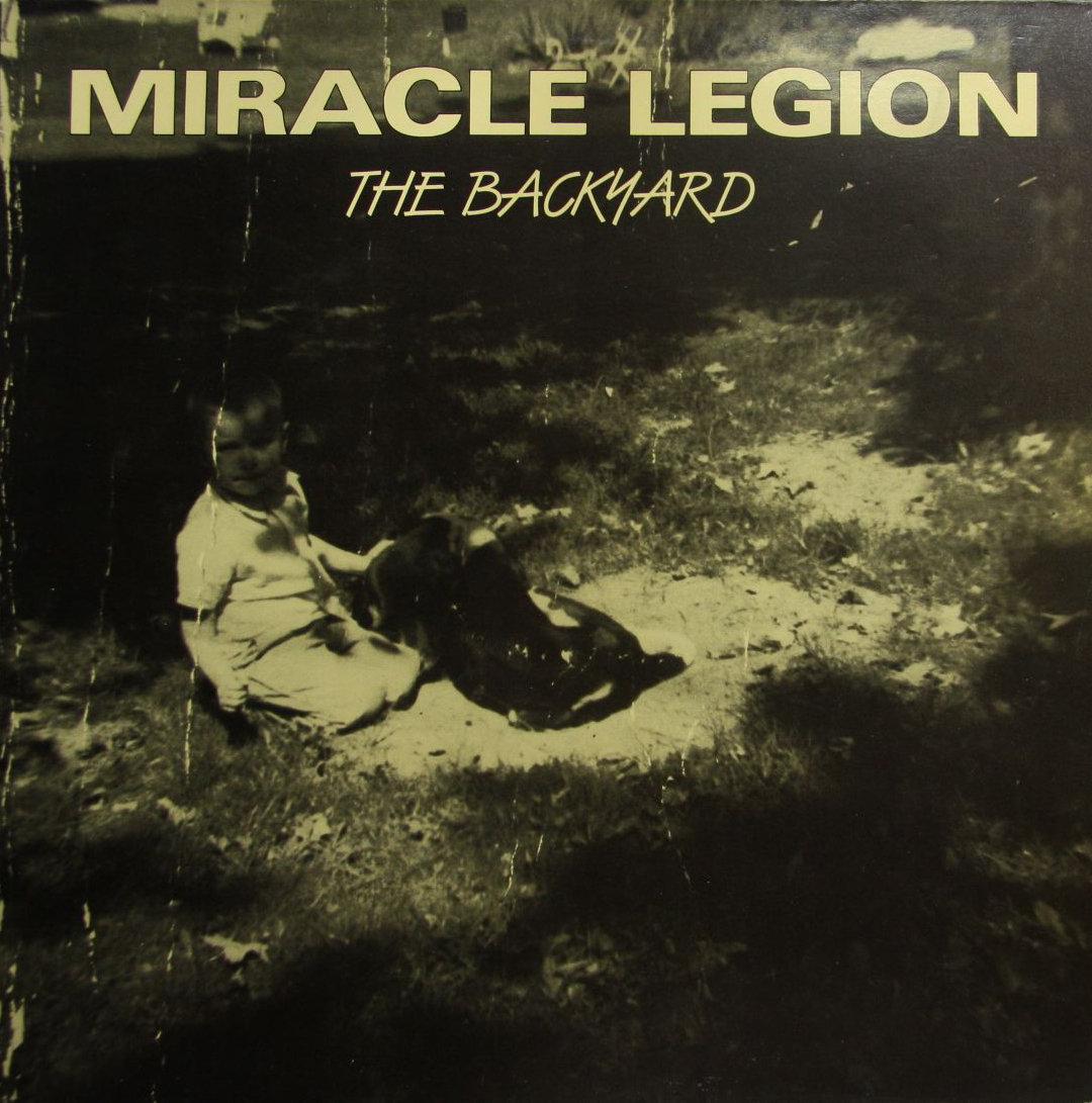 Miracle Legion – The Backyard ….80's UndergroundMondays