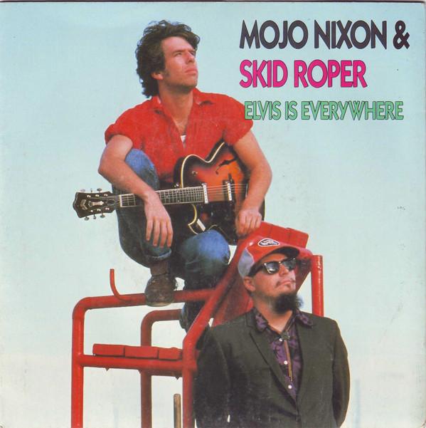 Mojo Nixon – Elvis IsEverywhere
