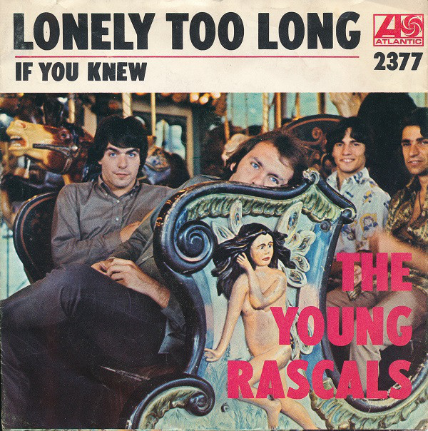 Rascals – I've Been Lonely TooLong