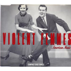 Violent Femmes – American Music…. 80's UndergroundMondays